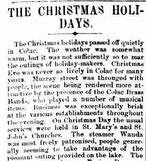 THE CHRISTMAS HOLIDAYS. (1901, December 31). The Colac Herald (Vic. : 1875 - 1918), p. 3. Retrieved December 2, 2012, from http://nla.gov.au/nla.news-article90562277