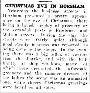 CHRISTMAS EVE IN HORSHAM. (1923, December 25). The Horsham Times (Vic. : 1882 - 1954), p. 4. Retrieved December 12, 2012, from http://nla.gov.au/nla.news-article72737815