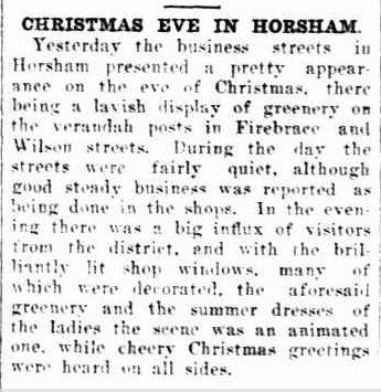 CHRISTMAS EVE IN HORSHAM. (1923, December 25). The Horsham Times (Vic. : 1882 - 1954), p. 4. Retrieved December 12, 2012, from http://nla.gov.au/nla.news-article72737815
