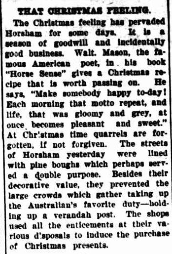 THAT CHRISTMAS FEELING. (1925, December 25). The Horsham Times (Vic. : 1882 - 1954), p. 6. Retrieved December 12, 2012, from http://nla.gov.au/nla.news-article73011820
