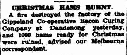 CHRISTMAS HAMS BURNT. (1935, December 10). The Horsham Times (Vic. : 1882 - 1954), p. 2. Retrieved December 15, 2012, from http://nla.gov.au/nla.news-article75239494
