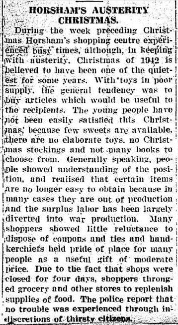 HORSHAM'S AUSTERITY CHRISTMAS. (1943, January 1). The Horsham Times (Vic. : 1882 - 1954), p. 2. Retrieved December 19, 2012, from http://nla.gov.au/nla.news-article73103254