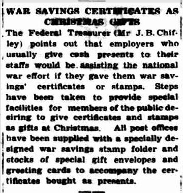 WAR SAVINGS CERTIFICATES AS CHRISTMAS GIFTS. (1941, November 25). The Horsham Times (Vic. : 1882 - 1954), p. 2. Retrieved December 18, 2012, from http://nla.gov.au/nla.news-article72697527