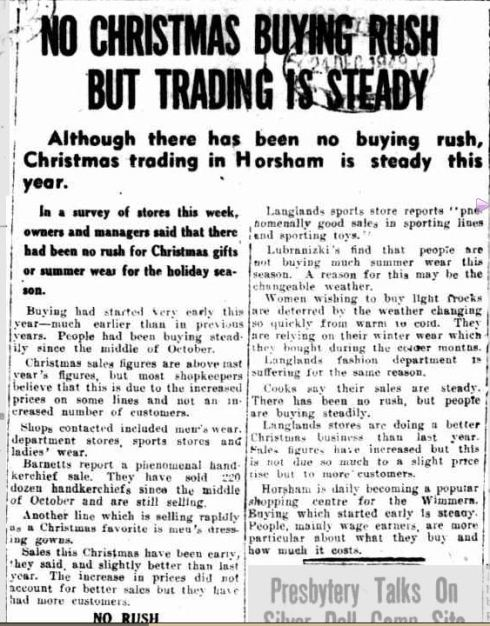 NO CHRISTMAS BUYING RUSH BUT TRADING IS STEADY. (1949, December 23). The Horsham Times (Vic. : 1882 - 1954), p. 7. Retrieved December 20, 2012, from http://nla.gov.au/nla.news-article73103040