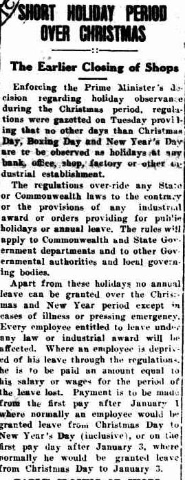 SHORT HOLIDAY PERIOD OVER CHRISTMAS. (1941, December 19). The Horsham Times (Vic. : 1882 - 1954), p. 1. Retrieved December 18, 2012, from http://nla.gov.au/nla.news-article72698208