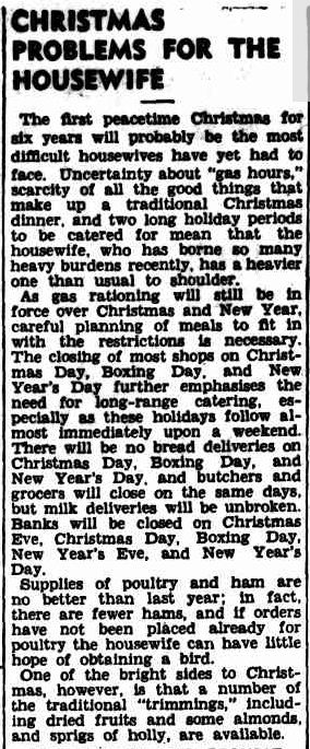 CHRISTMAS PROBLEMS FOR THE HOUSEWIFE. (1945, December 19). The Argus (Melbourne, Vic. : 1848 - 1956), p. 12. Retrieved December 19, 2012, from http://nla.gov.au/nla.news-article12159361
