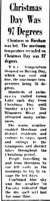 Christmas Day Was 97 Degrees. (1952, December 30). The Horsham Times (Vic. : 1882 - 1954), p. 1. Retrieved December 21, 2012, from http://nla.gov.au/nla.news-article72788160
