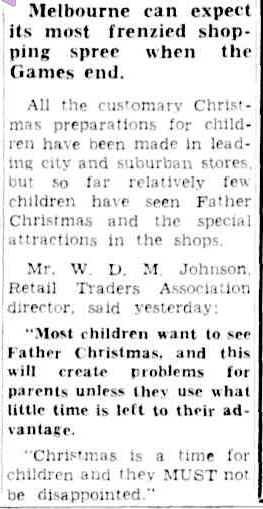 We're all too busy with the Games FATHER CHRISTMAS IS FORGOTTEN. (1956, November 27). The Argus (Melbourne, Vic. : 1848 - 1956), p. 9. Retrieved December 21, 2012, from http://nla.gov.au/nla.news-article71768234