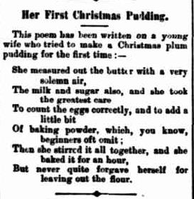 Her First Christmas Pudding. (1904, December 20). The Horsham Times (Vic. : 1882 - 1954), p. 3 Supplement: CHRISTMAS SUPPLEMENT To The Horsham Times.. Retrieved December 3, 2012, from http://nla.gov.au/nla.news-article72836088
