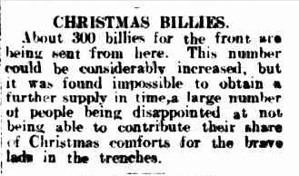 CHRISTMAS BILLIES. (1915, October 4). Warrnambool Standard (Vic. : 1914 - 1918), p. 3 Edition: DAILY.. Retrieved December 9, 2012, from http://nla.gov.au/nla.news-article73857728