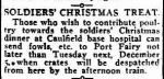 SOLDIERS' CHRISTMAS TREAT. (1916, November 30). Port Fairy Gazette (Vic. : 1914 - 1918), p. 2 Edition: EVENING. Retrieved December 9, 2012, from http://nla.gov.au/nla.news-article88007022