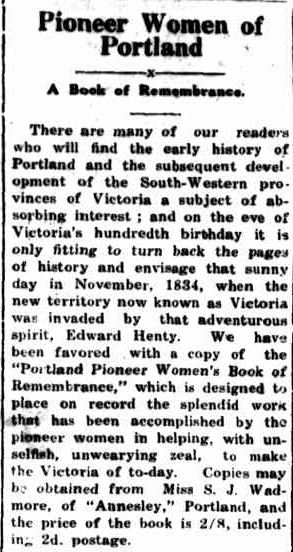 Pioneer Women of Portland. (1934, May 24). Portland Guardian (Vic. : 1876 - 1953), p. 3 Edition: EVENING.. Retrieved January 29, 2013, from http://nla.gov.au/nla.news-article64285807