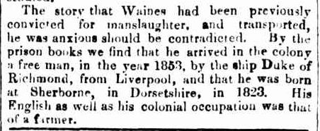 EXECUTION OF THE CONVICT WAINES. (1860, July 18). Bendigo Advertiser (Vic. : 1855 - 1918), p. 3. Retrieved February 3, 2013, from http://nla.gov.au/nla.news-article87945170