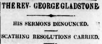 THE REV. GEORGE GLADSTONE. (1899, June 21). The Argus (Melbourne, Vic. : 1848 - 1956), p. 8. Retrieved March 30, 2013, from http://nla.gov.au/nla.news-article9516823