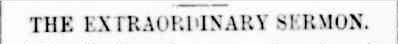 THE EXTRAORDINARY SERMON. (1899, June 13). The Horsham Times (Vic. : 1882 - 1954), p. 3. Retrieved March 30, 2013, from http://nla.gov.au/nla.news-article7505982