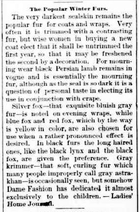 The Popular Winter Furs. (1894, October 5). The Horsham Times (Vic. : 1882 - 1954), p. 1. Retrieved May 30, 2013, from http://nla.gov.au/nla.news-article72947027