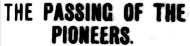 THE PASSING OF THE PIONEERS. (1900, April 21). Camperdown Chronicle (Vic. : 1877 - 1954), p. 3.